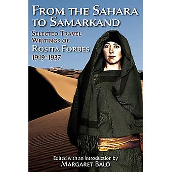 From the Sahara to Samarkand - Selected Travel Writings of Rosita Forb