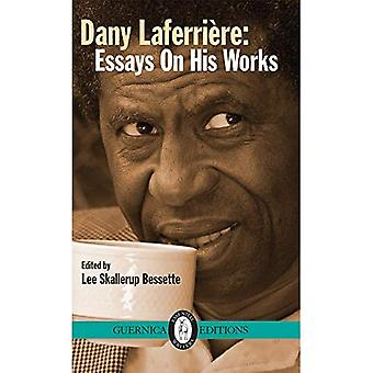 DANY LAFERRIRE ESSAYS ON HIS (Essential Writers)