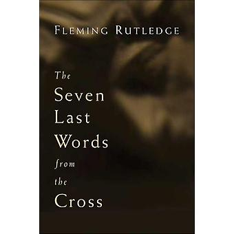 The Seven Last Words from the Cross by Rutledge & Fleming