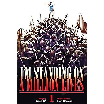 I'm Standing On A Million Lives 1 by Naoki Yamakawa - 9781632368218 B
