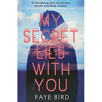 My Secret Lies With You by Faye Bird - 9781474958240 Book