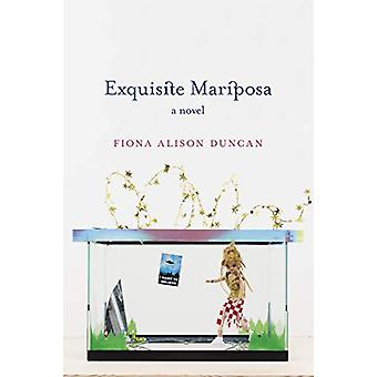 Exquisite Mariposa - A Novel by Fiona Alison Duncan - 9781593765781 Bo