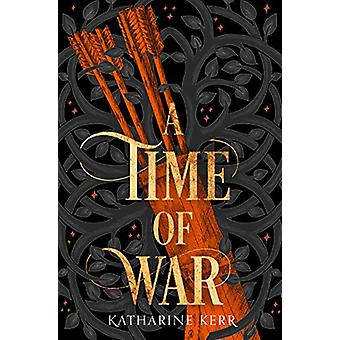 A Time of War (The Westlands - Book 3) by Katharine Kerr - 9780008287