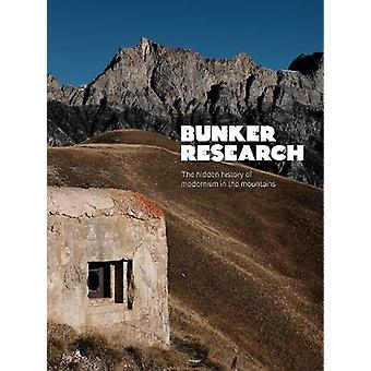 Bunker Research - The hidden history of modernism in the mountains by