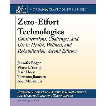 Zero-Effort Technologies - Considerations - Challenges - and Use in He