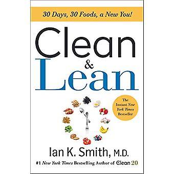 Limpo e amplificador; Lean - 30 Dias - 30 Alimentos - um Novo Você! por Ian Smith - 9781