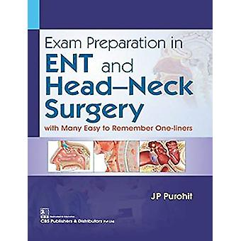 Exam Preparation in ENT and Head-Neck Surgery - With Many Easy to Reme