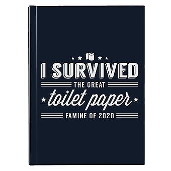 Ich überlebte die große Toilettenpapier Hungersnot von 2020 Hardback Journal