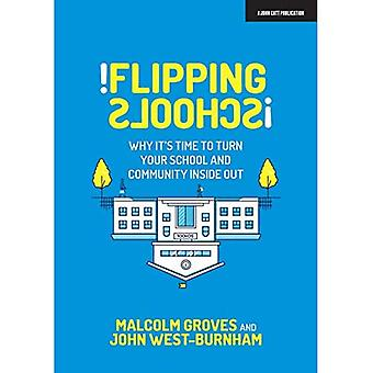 Flipping Schools: Why it's time to turn your school and community inside out: 2020