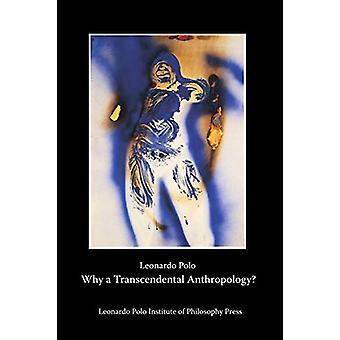 Why a Transcendental Anthropology? by Leonardo Polo - 9780991256815 B