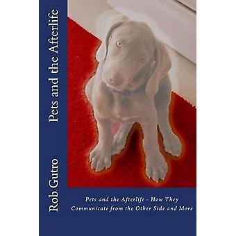 Pets and the Afterlife by Rob Gutro - 9781497378612 Book