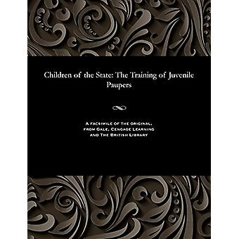 Children of the State - The Training of Juvenile Paupers by Florence D