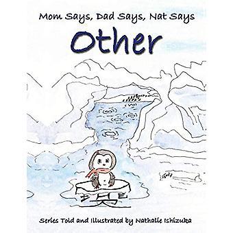 Mom Says - Dad Says - Nat Says Other by Nathalie Ishizuka - 978159113