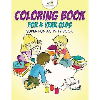 Coloring Book for 4 Year Olds Super Fun Activity Book by Kreative Kid