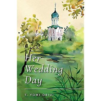 Her Wedding Day by T Yomi Obidi - 9781773703589 Book