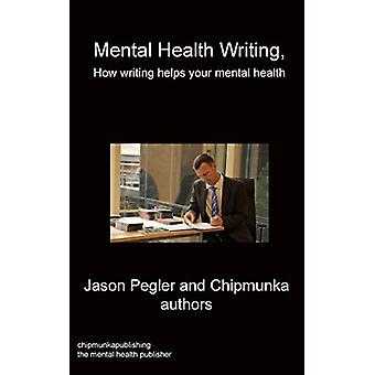 Mental Health Writing How writing helps your mental health by Jason P