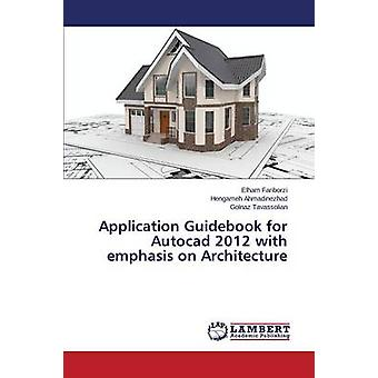 Application Guidebook for AutoCAD 2012 with Emphasis on Architecture