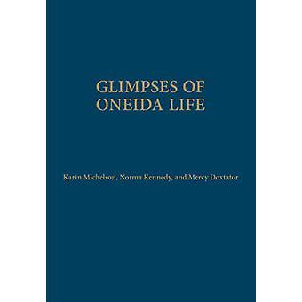 Einblicke in Oneida Leben von Karin Michelson - Norma Kennedy - Mercy A.