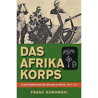 Das Afrika Korps de Franz Kurowski