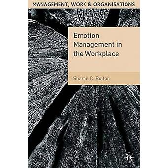 Emotion Management in the Workplace by Sharon C. Bolton - 97803339901