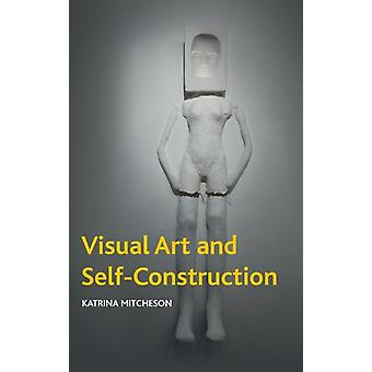 Visual Art and Projects of the Self by Katrina Mitcheson