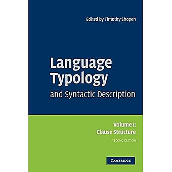Language Typology and Syntactic Description: Volume 1, Clause Structure: Clause Structure v. 1