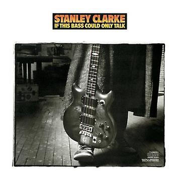 Stanley Clarke - hvis denne bas kunne tale [CD] USA importerer