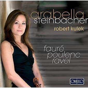 Arabella Steinbacher - Faur , Poulenc, Ravel: Works for Violin & Piano [CD] USA import