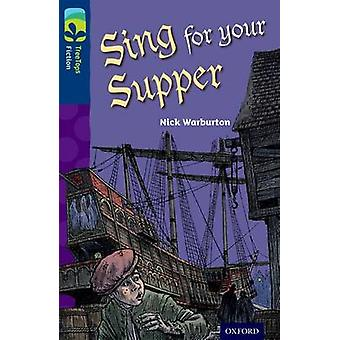 Oxford Reading Tree TreeTops Fiction Level 14 More Pack A Sing for your Supper by Nick Warburton & Illustrated by Martin Cottam