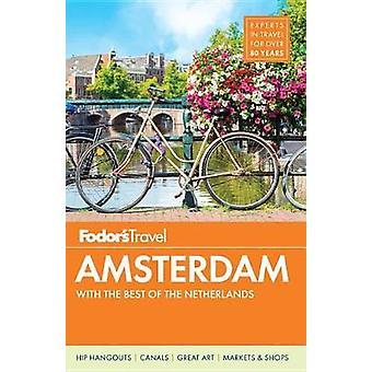 Fodor のアムステルダムの Fodor の旅行ガイド - 9780147547002 本
