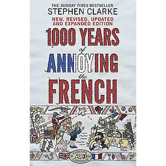 1000 Years of Annoying the French (Completely revised - updated and e