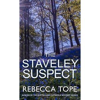 The Staveley Suspect by Rebecca Tope - 9780749022396 Book