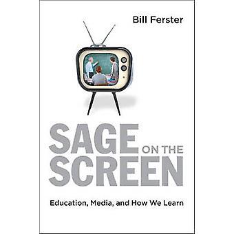 Sage sur l'écran - éducation - médias - et comment nous l'apprenons par Bill Fers
