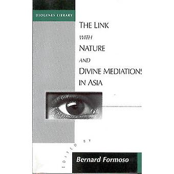 The Link with Nature and Divine Mediations in Asia by Bernard Formosa