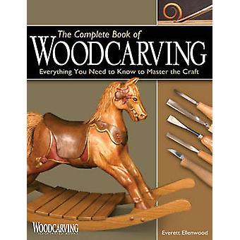 كتاب الكامل من نحت الخشب--كل ما تحتاج إلى معرفته للصاري
