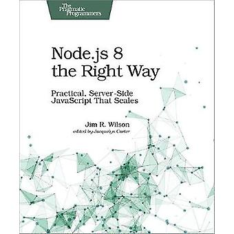 Node.js 8 the Right Way by Jim Wilson - 9781680501957 Book