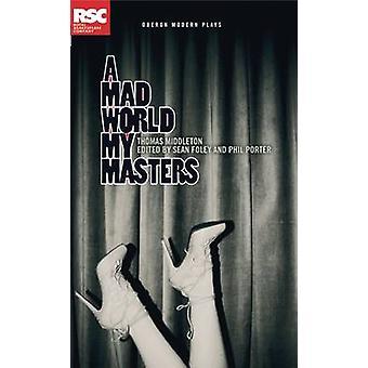 En gal verden min Masters af Thomas Middleton - Phil Porter - Sean Foley