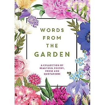 Wörter aus dem Garten - eine Sammlung von schönen Lyrik - Prosa und Q