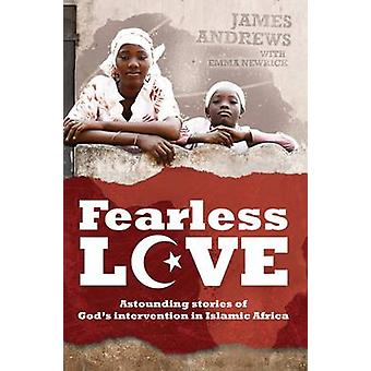 Fearless Love - Fearless Love Astounding Stories of God's Intervention