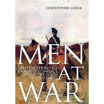 Män i krig - vad Fiction berättar om konflikten - från Iliaden till