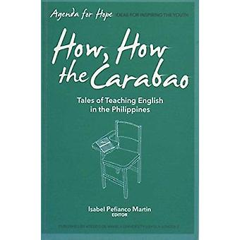 How - How the Carabao - Tales of Teaching English in the Philippines b