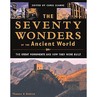 The Seventy Wonders of the Ancient World - The Great Monuments and How
