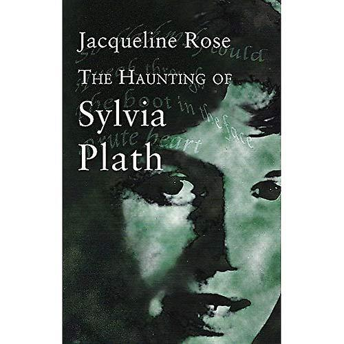 The Haunting Of Sylvia Plath (Virago classic non-fiction)