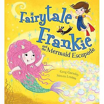 Fairytale Frankie en de zeemeermin Escapade