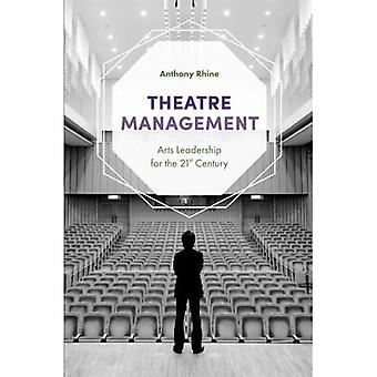 Theatre Management: Arts Leadership for the 21st Century