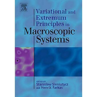 Variational and Extremum Principles in Macroscopic Systems by Sieniutycz & Stanislaw