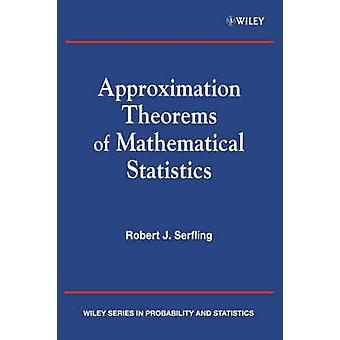 Approximation Theorems of Mathematical Statistics by Serfling & Robert J.