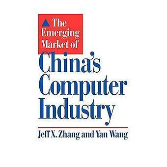 Le marché émergent des chines informatique par Zhang & Jeff X.