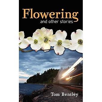Flowering and Other Stories by Bentley & Tom
