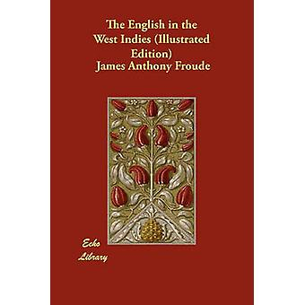 L'inglese nelle Indie occidentali illustrato edizione di Froude & James Anthony